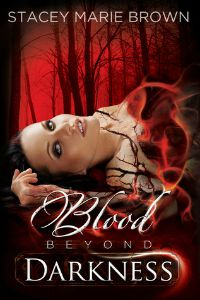 Stacey Marie Brown – Blood Beyond Darkness