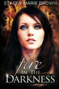 Stacey Marie Brown – Fire in the Darkness